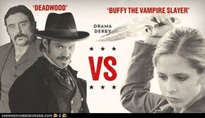 Drama Derby Round 1 - Buffy Wins!