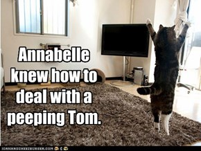 Annabelle knew how to deal with a peeping Tom.