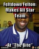 "Feltdown Felton: Makes All Star Team  At ""The Bite"""