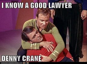 I KNOW A GOOD LAWYER  DENNY CRANE