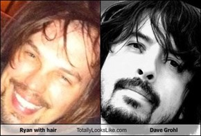 Ryan with hair Totally Looks Like Dave Grohl