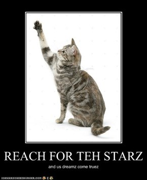REACH FOR TEH STARZ
