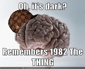 Oh, it's dark?  Remembers 1982 The THING