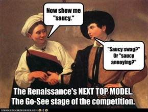 The Renaissance's NEXT TOP MODEL.The Go-See stage of the competition.