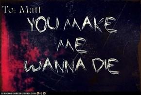 To: Matt