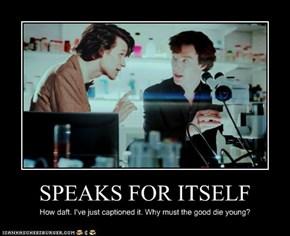 SPEAKS FOR ITSELF