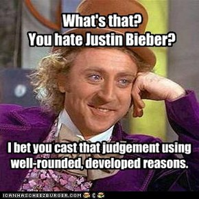 What's that?  You hate Justin Bieber?
