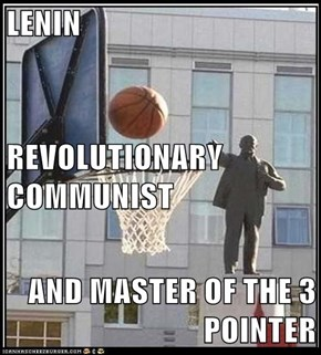 LENIN REVOLUTIONARY COMMUNIST AND MASTER OF THE 3 POINTER