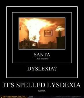 IT'S SPELLED LYSDEXIA