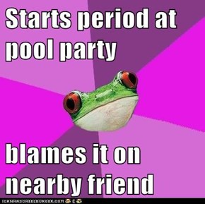 Starts period at pool party  blames it on nearby friend