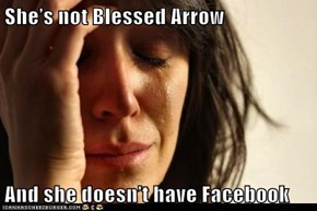 She's not Blessed Arrow  And she doesn't have Facebook