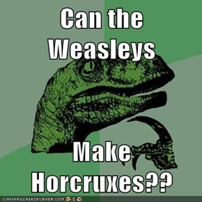 Can the Weasleys  Make Horcruxes??