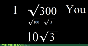 I Square Root You