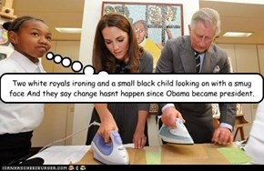 Two white royals ironing and a small black child looking on with a smug face And they say change hasnt happen since Obama became president.