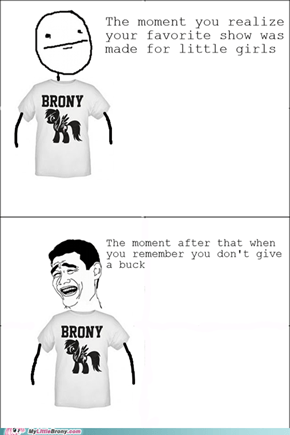 I'm a Brony and I'm Proud
