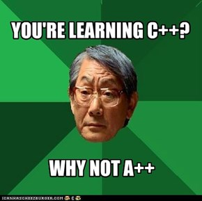 YOU'RE LEARNING C++?