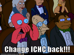 Change ICHC back!!!