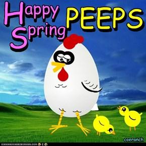 Happy Spring Peeps !