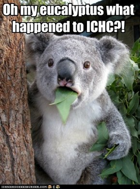 Oh my eucalyptus what happened to ICHC?!