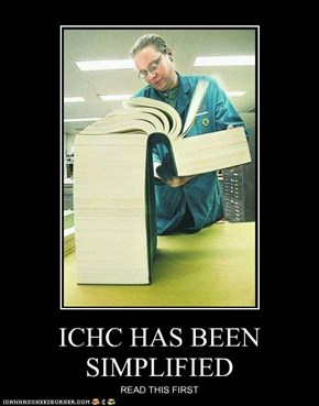 ICHC HAS BEEN SIMPLIFIED