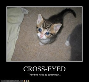 CROSS-EYED