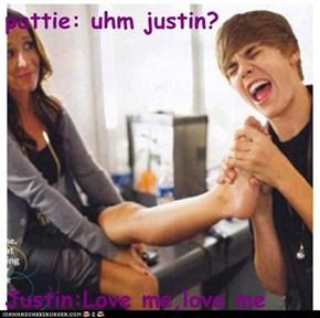 pattie: uhm justin?  Justin:Love me,love me