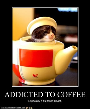 ADDICTED TO COFFEE