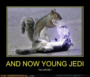 AND NOW YOUNG JEDI