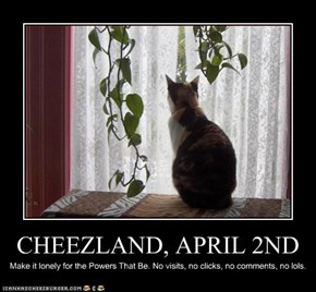 CHEEZLAND, APRIL 2ND