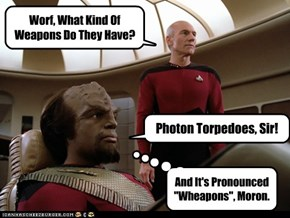 Worf, What Kind Of Weapons Do They Have?