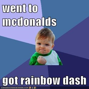 went to mcdonalds  got rainbow dash
