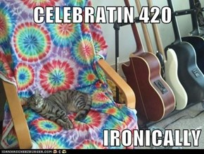 CELEBRATIN 420   IRONICALLY