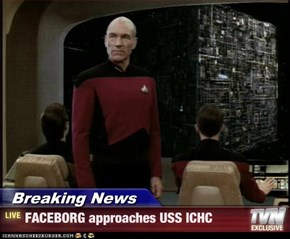 Breaking News - FACEBORG approaches USS ICHC
