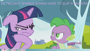TWILIGHT'S HAD IT WITH SPIKE THIS EPISODE