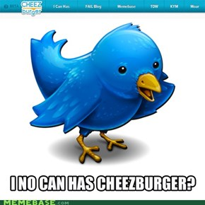 CHEEZY 2012: No Twitter for you!