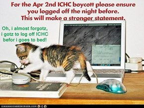 Log Off ICHC For The Apr. 2nd Boycott
