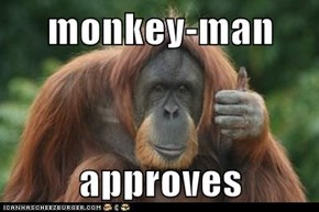 monkey-man  approves