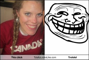 This chick  Totally Looks Like Trololol
