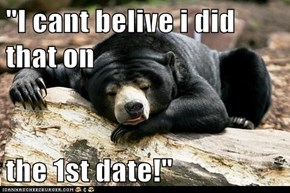"""""""I cant belive i did that on  the 1st date!"""""""