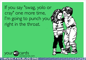 I Say What I Want Because YOLO