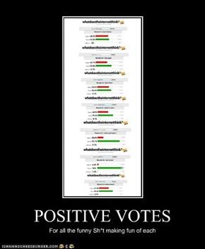 POSITIVE VOTES