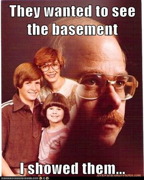 They wanted to see the basement  I showed them...