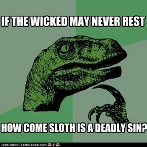 Philosoraptor: How's Anyone Supposed to Be Wicked?