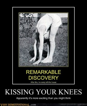 KISSING YOUR KNEES