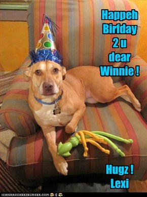 Happeh Birfday 2 u dear Winnie !       Hugz ! Lexi