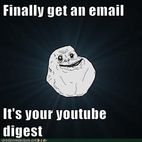 Finally get an email  It's your youtube digest