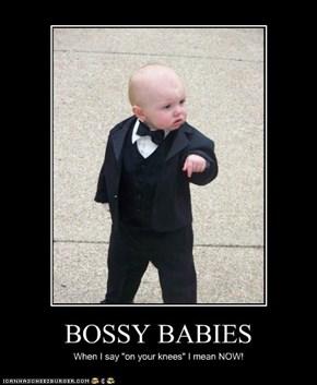 BOSSY BABIES