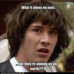 What if aliens do exist..