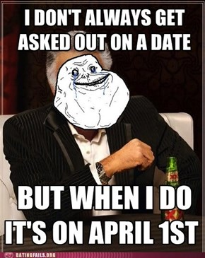 Forever an April Fool