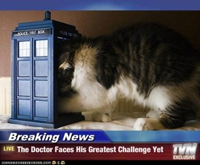 Breaking News - The Doctor Faces His Greatest Challenge Yet